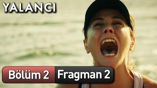 Yalancı 2. Bölüm 2. Fragman