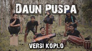 Daun Puspa (Versi Koplo Jaipong) Cover by Anjar Boleaz Ft. Dwi, Sora Saparakanca