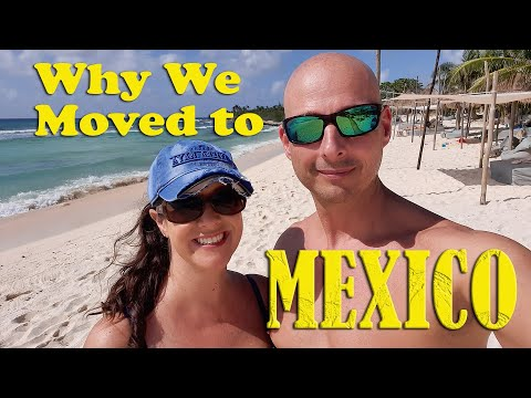 Why We Moved To Mexico From The U.S.