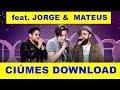 Edu Chociay feat. Jorge e Mateus Ciúmes  Download mp3