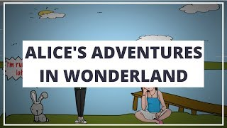 ALICE'S ADVENTURES IN WONDERLAND BY LEWIS CARROLL // ANIMATED BOOK SUMMARY