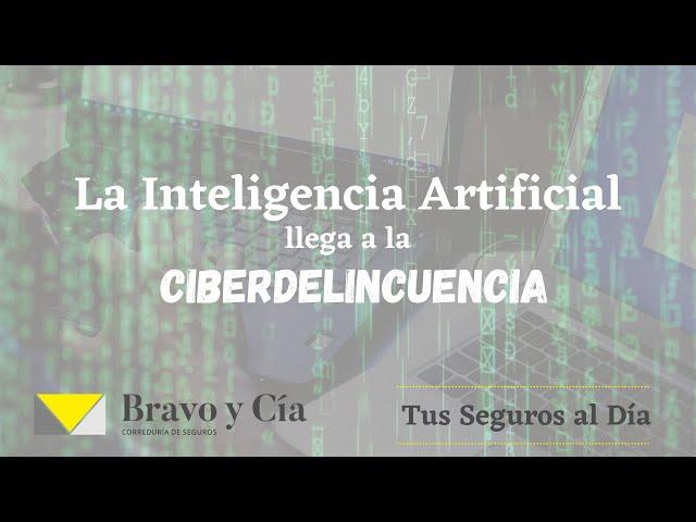 La Inteligencia artificial llega a la ciberdelincuencia
