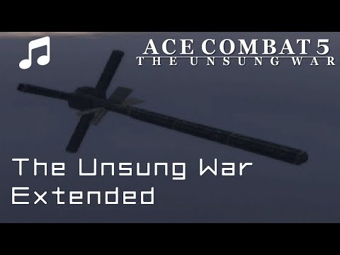THE UNSUNG WAR EXTENDED  ACE COMBAT 5 OST