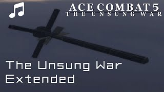 """""""THE UNSUNG WAR"""" (EXTENDED) - ACE COMBAT 5 OST"""