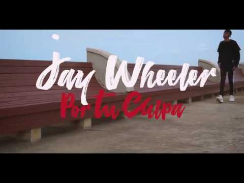 Jay Wheeler - Por Tu Culpa (Official Video)