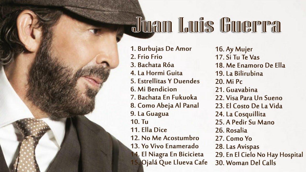 Juan Luis Guerra Exitos Exitos Exitos Sus Mejores Canciones Juan Luis Guerra Mix Nuevo 2018 Youtube