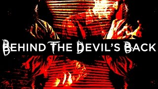 BEHIND THE DEVIL