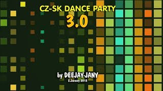 CZ - SK Dance Party 3.0 (by Deejay-jany) (2018)