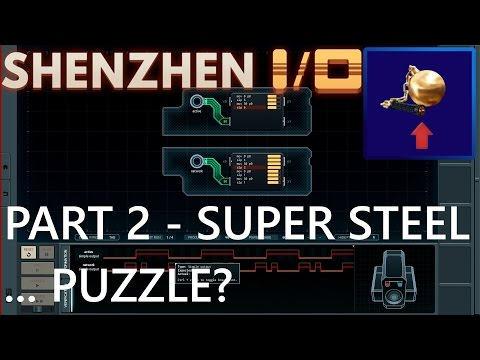 Shenzhen I/O - Part 2 - SUPER STEEL... PUZZLE?