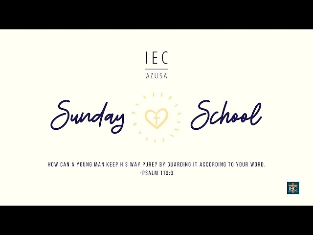Join us live 2020.07.26 02:30 PM   IEC Azusa Sunday School (Pre-K - 3rd Grade)