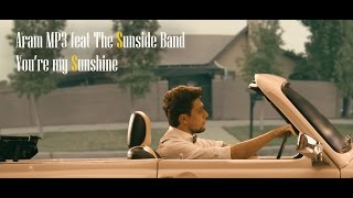 Repeat youtube video Aram MP3 feat. The Sunside Band - You're My Sunshine