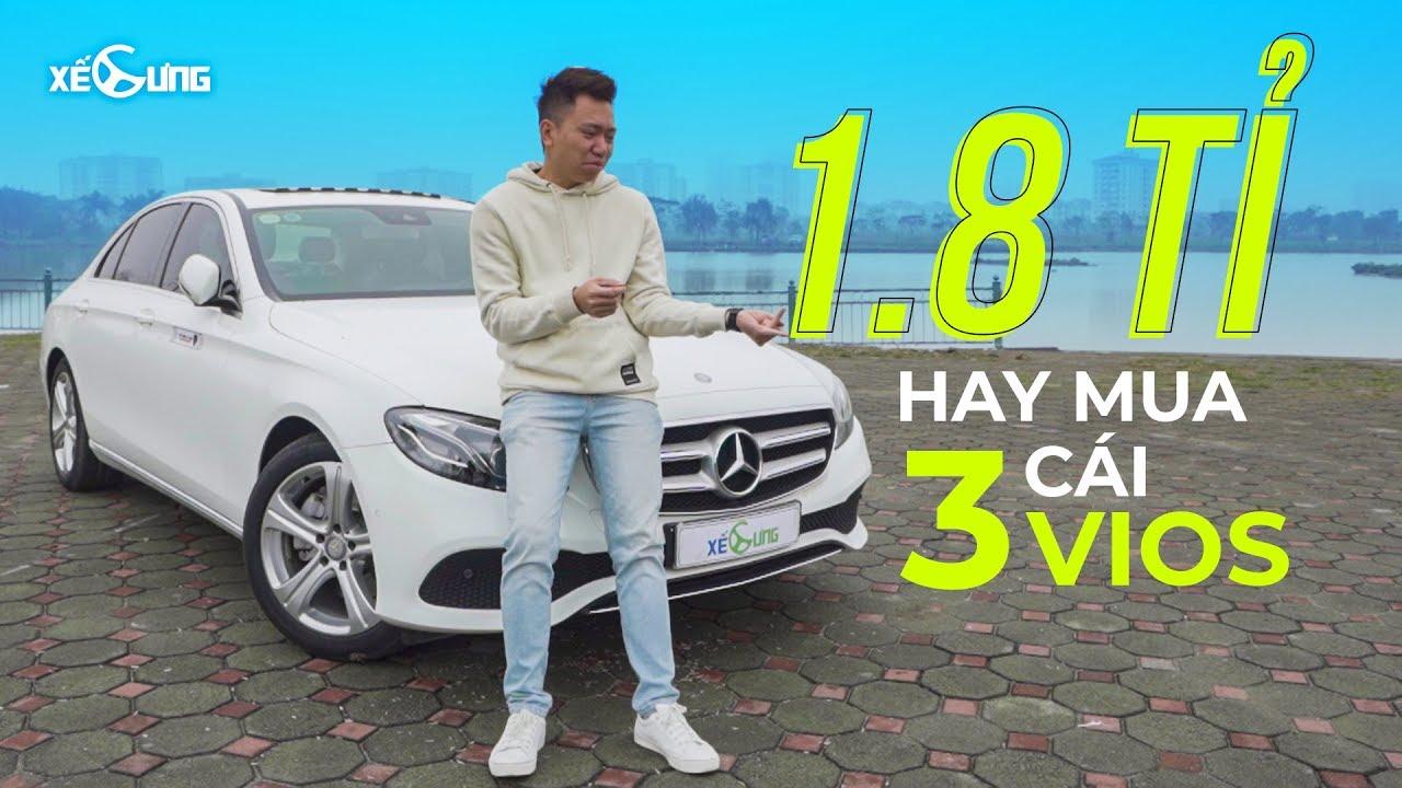 Mercedes-Benz E250 2017: Giá 1,85 TỶ liệu có CÒN SANG, CÒN SƯỚNG???  | Xế Cưng