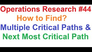 operations research tutorial 44 network analysis 12 multiple critical paths