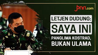 Letjen Dudung: Saya Panglima Kostrad, Bukan Ulama - JPNN.com