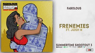 Fabolous - Frenemies Ft. Josh K (Summertime Shootout 3)