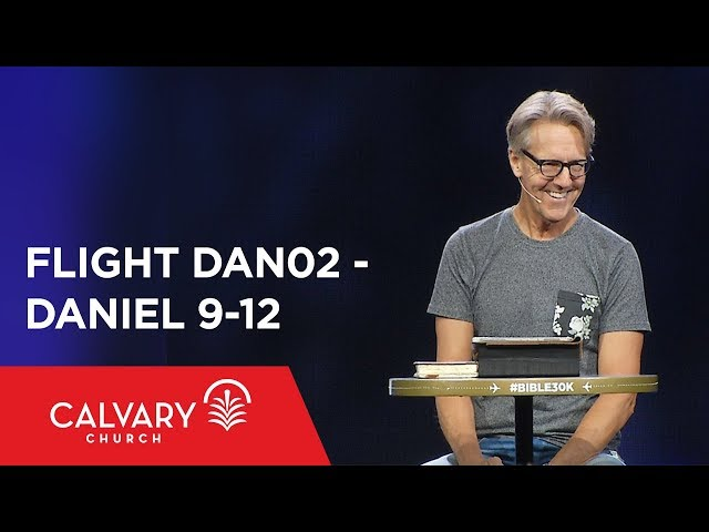 Daniel 9-12 - The Bible from 30,000 Feet  - Skip Heitzig - Flight DAN02