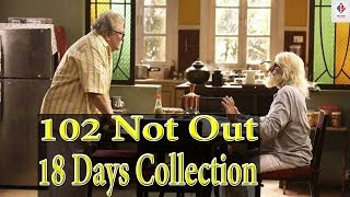 102 Not Out 18 day's Total Worldwide Box Office Collection | Amitabh Bacchan & Rishi Kapoor's Film