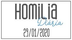 Homilia diária | Os frutos da Palavra de Deus em nós | 29 de Janeiro de 2020