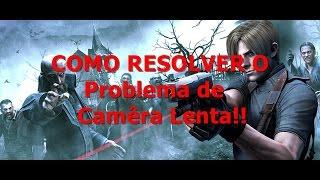 Tutorial - Como Resolver o Problema de Slow Motion do Resident Evil 4 HD Para PC
