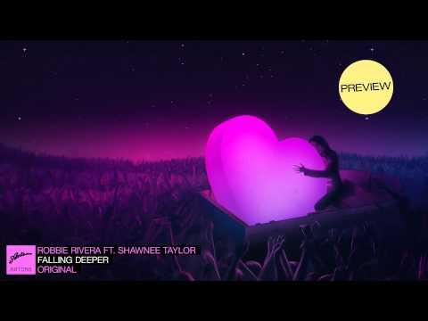 Robbie Rivera Ft. Shawnee Taylor - Falling Deeper (Preview)