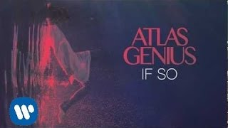 Atlas Genius - If So [Official Audio]