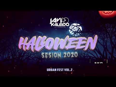 Sesion HALLOWEEN 2020 URBAN FEST VOL 2  by JAVI KALEIDO (Reggaeton + Edm & Tech House)