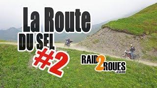 La Haute route du sel à moto #2 - Voyage dans les Alpes en moto Adventure - Raid2roues