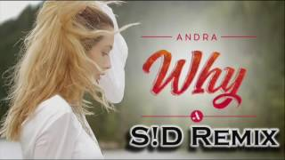 Andra - Why (S!D Remix)