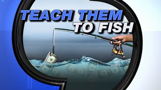 Stossel - Teach Them To Fish