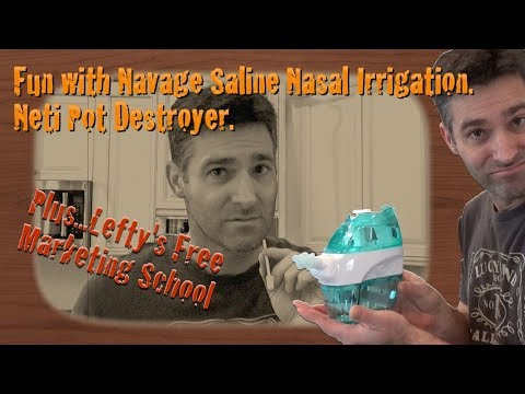 Navage Saline Nasal Irrigation Review. Neti Pot Destroyer. Lefty's Free Marketing School