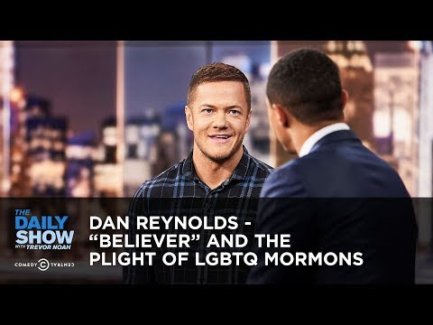 "Dan Reynolds - ""Believer"" And The Plight Of LGBTQ Mormons 