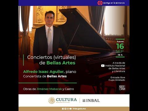 Conciertos (virtuales) de Bellas Artes / Alfredo Isaac Aguilar