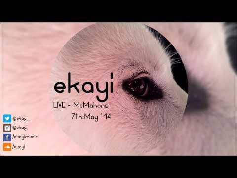 ekayi - LIVE @ McMahons 7th May 2014