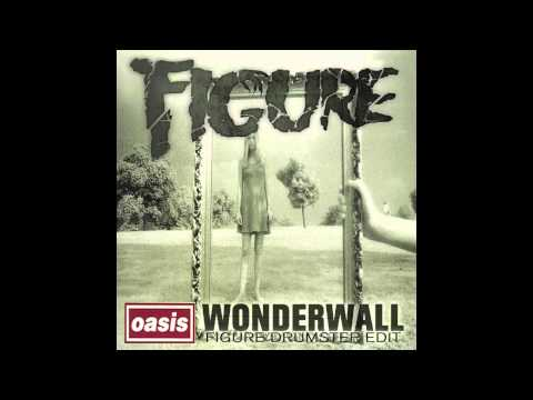 Oasis - Wonderwall (Figure Drumstep Edit) Free 320 Download!
