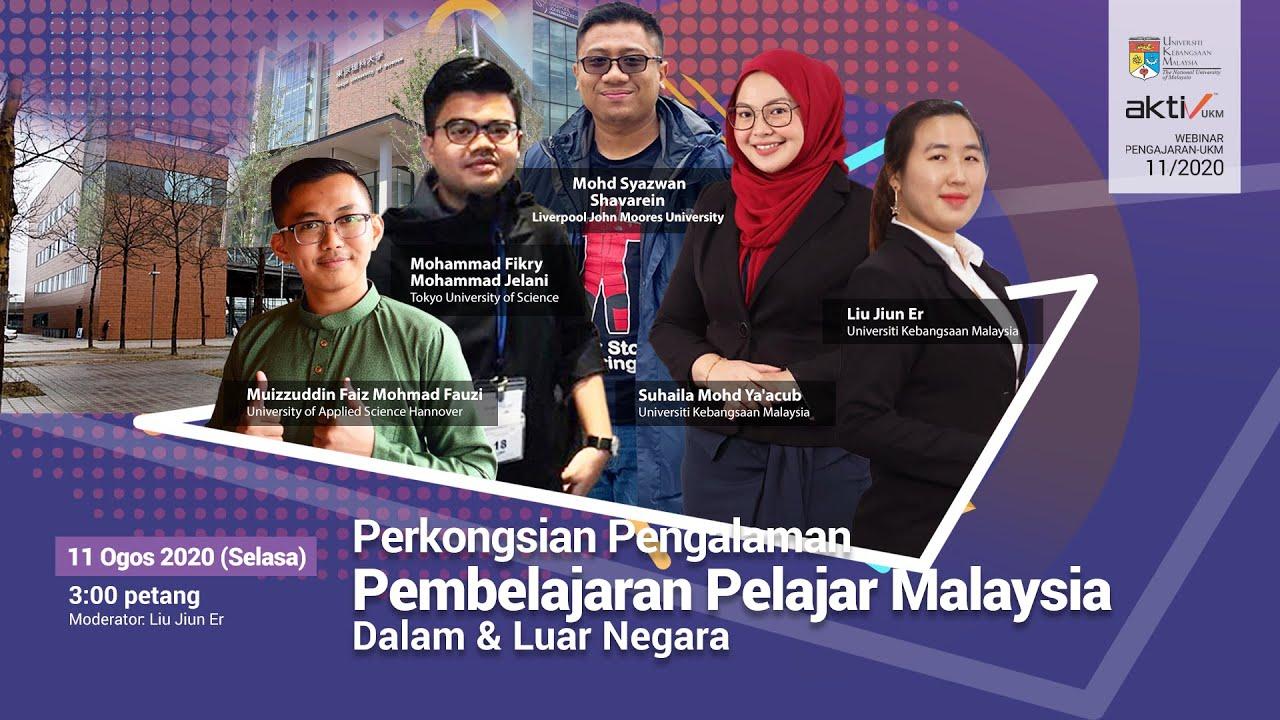 Webinar 11/2020: Perkongsian Pengalaman Pembelajaran Pelajar Malaysia Dalam & Luar Negara