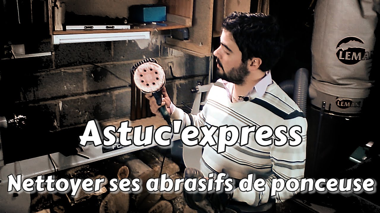 astuc 39 express bricolage nettoyer ses abrasifs de ponceuse youtube. Black Bedroom Furniture Sets. Home Design Ideas