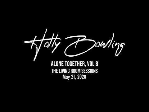 Holly Bowling: Alone Together 8 LIVE 5/21/2020 from YouTube · Duration:  1 hour 17 minutes 21 seconds
