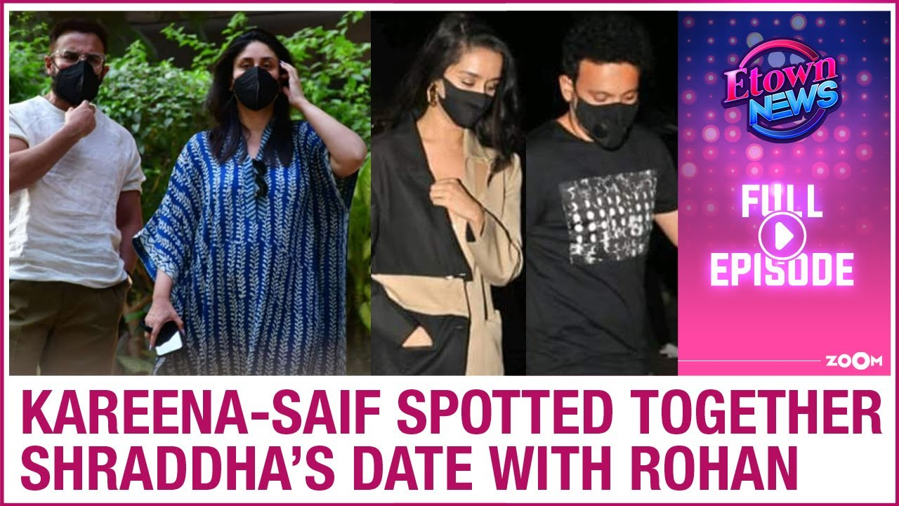 Kareena-Saif's first appearance | Shraddha spotted on a date with Rohan | E-Town News Full Episode