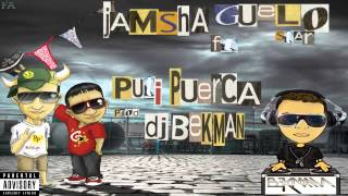 Puti Puerca  By Jamsha Ft Guelo Star Prod.Dj Bekman