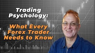 What Every Forex Trader Needs to Know About Trading Psychology