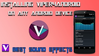 How to Install Viper4android fx on your Phone • 2 7 1 0