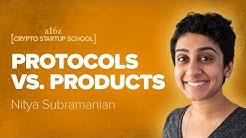 Nitya Subramanian: Products and Protocol