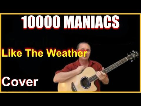 Like The Weather Cover 10000 Maniacs