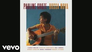Pauline Croze - Essa Moca Ta Diferente (Audio) ft. Flavia Coelho