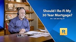 Do I Need To Re-Fi My 30 Year Mortgage?