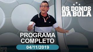 Os Donos da Bola - 04/11/2019 - Programa completo