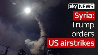 Donald Trump orders US airstrikes on Syria airbase after chemical attack