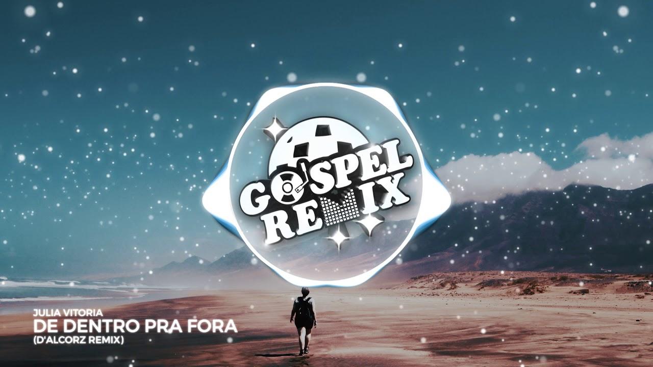 Julia Vitoria - De Dentro Pra Fora (D'Alcorz Remix) [Electro House Gospel]