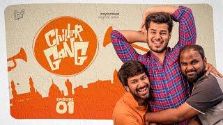 Chiller Gang | Episode 1 - Meet The Gang | Boy Formula | ChaiBisket