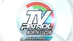 TV Patrol North Luzon - April 13, 2020